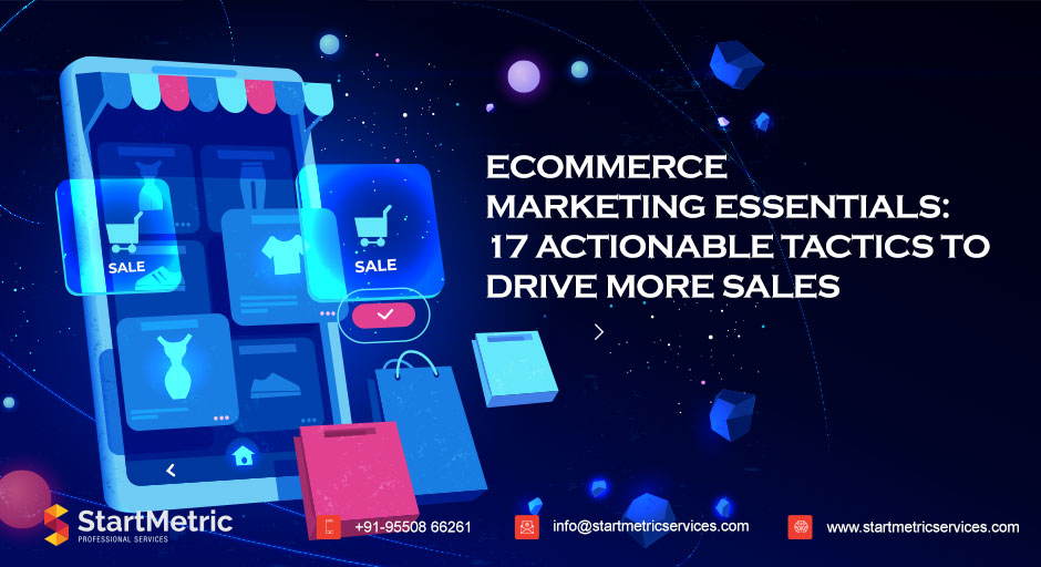 https://startmetricservices.com/wp-content/uploads/2020/10/Ecommerce-Marketing-Essentials-17-Actionable.jpg